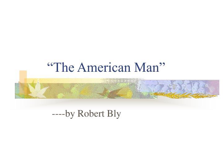 """The American Man"""