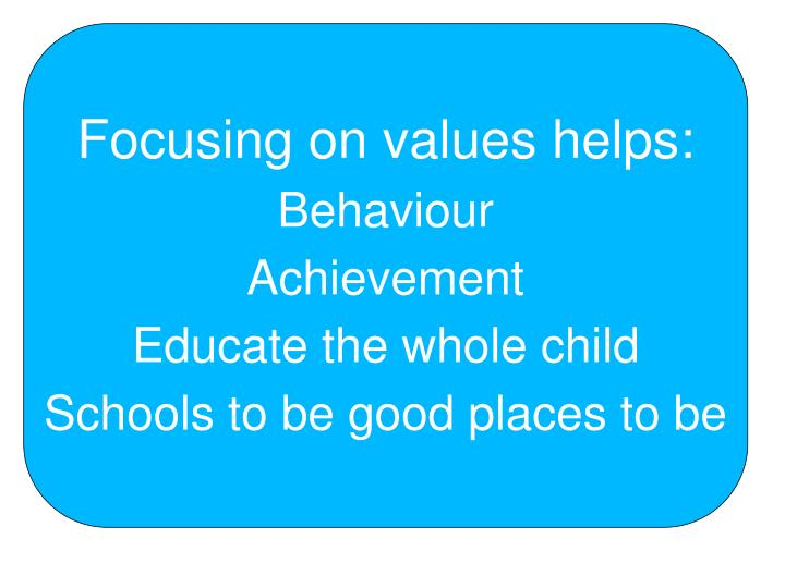 Focusing on values helps: