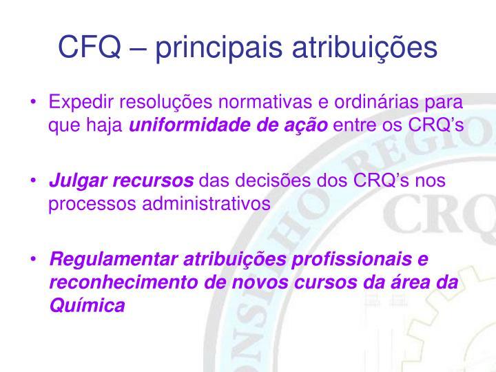 CFQ – principais atribuições