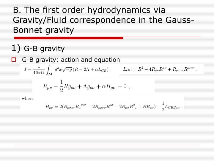 B. The first order hydrodynamics via Gravity/Fluid correspondence in the Gauss-Bonnet gravity