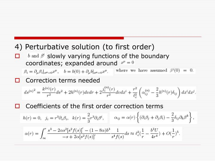 4) Perturbative solution (to first order)