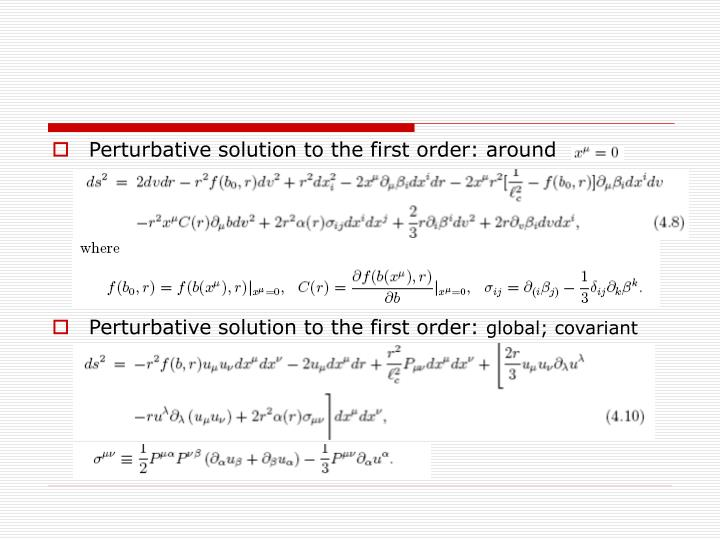 Perturbative solution to the first order: around