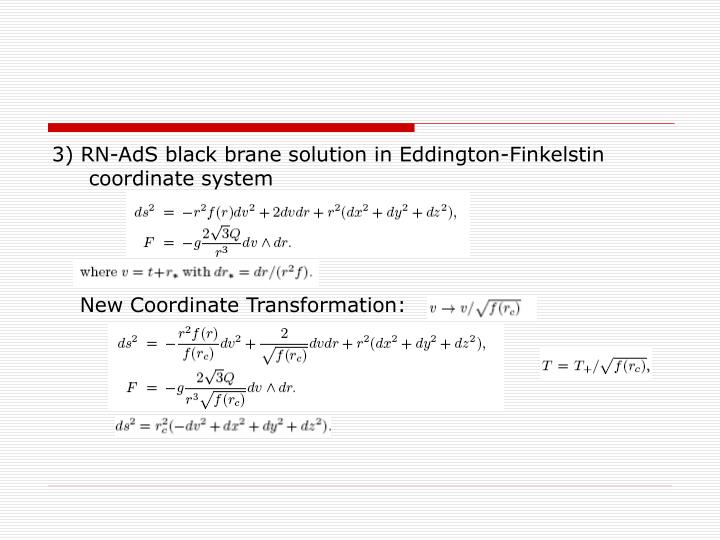 3) RN-AdS black brane solution in Eddington-Finkelstin coordinate system