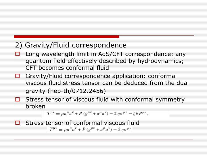 2) Gravity/Fluid correspondence