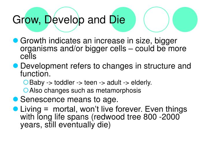 Grow, Develop and Die