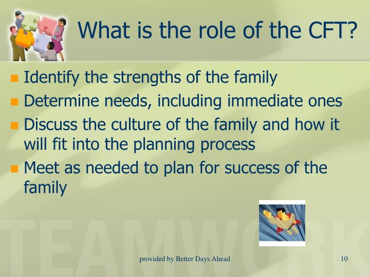 What is the role of the CFT?