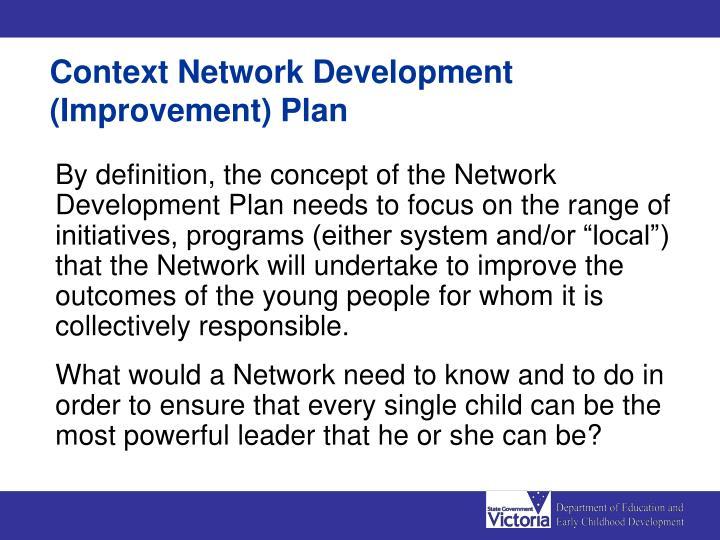 Context Network Development (Improvement) Plan