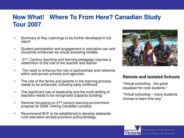 Now What!   Where To From Here? Canadian Study Tour 2007