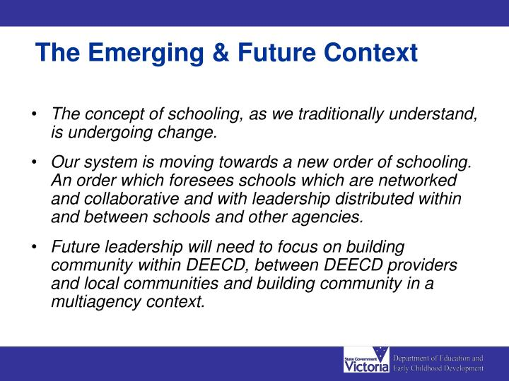 The Emerging & Future Context