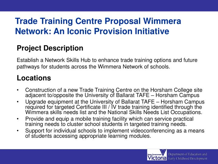 Trade Training Centre Proposal Wimmera Network: An Iconic Provision Initiative