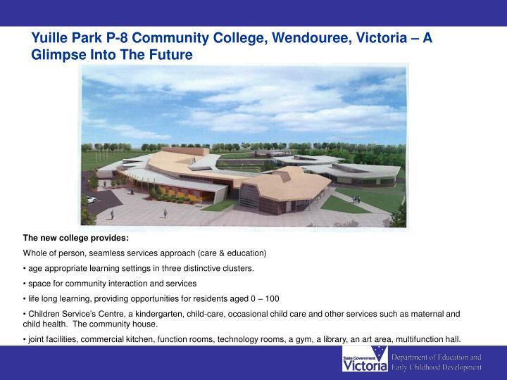 Yuille Park P-8 Community College, Wendouree, Victoria – A Glimpse Into The Future