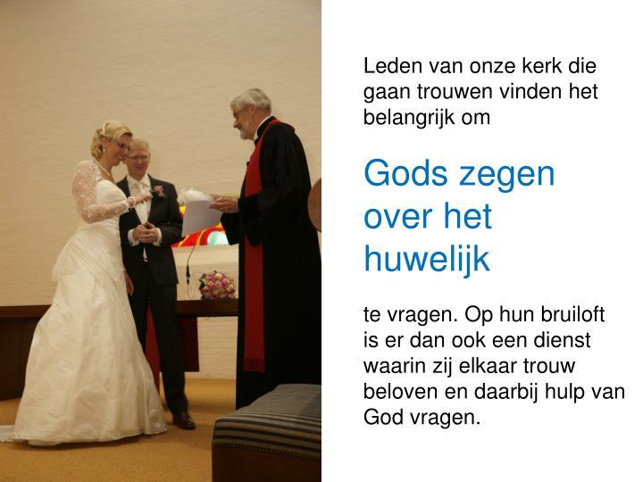 Leden van onze kerk die gaan trouwen vinden het belangrijk om