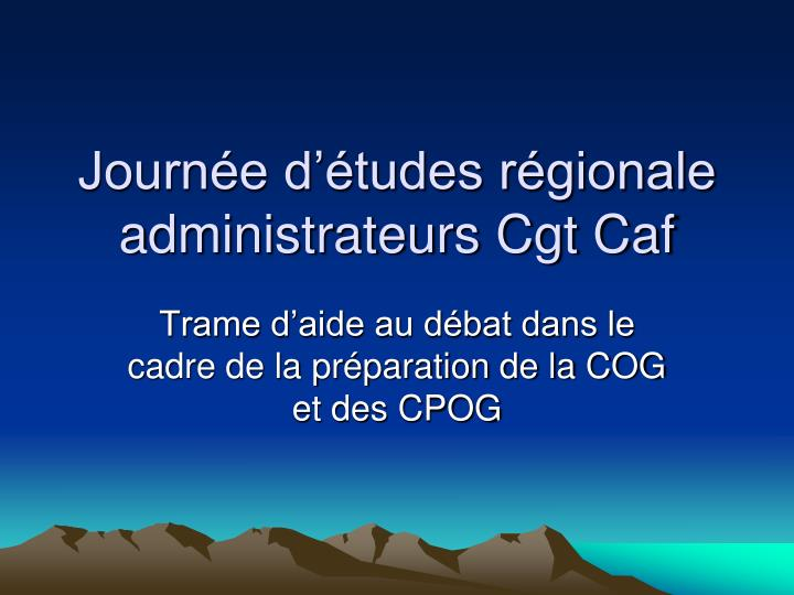 Journ e d tudes r gionale administrateurs cgt caf
