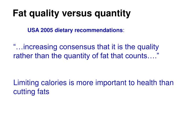 Fat quality versus quantity