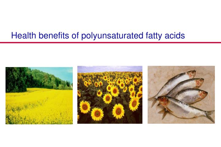 Health benefits of polyunsaturated fatty acids
