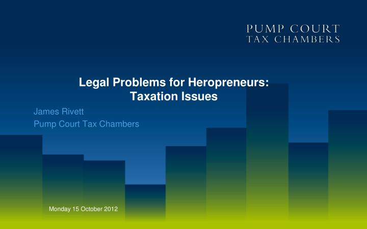 Legal problems for heropreneurs taxation issues