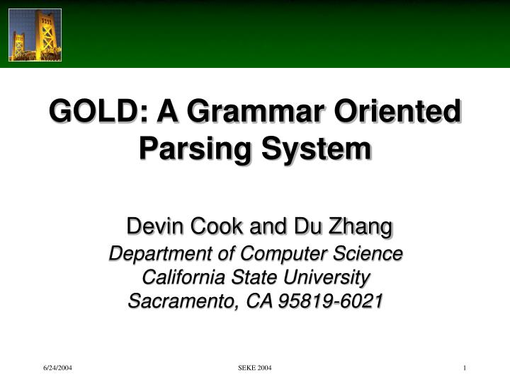 GOLD: A Grammar Oriented Parsing System