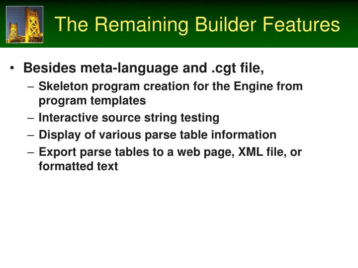 The Remaining Builder Features