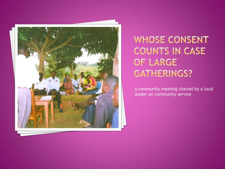 Whose consent counts in case of large gatherings?