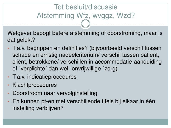 Tot besluit/discussie