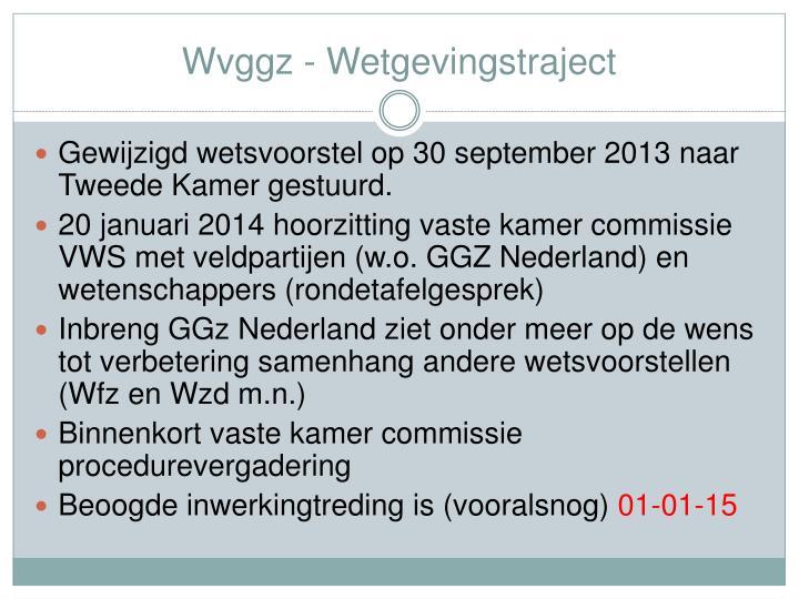 Wvggz - Wetgevingstraject