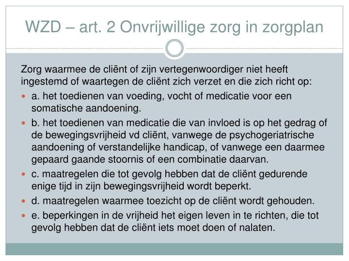 WZD – art. 2 Onvrijwillige zorg in zorgplan
