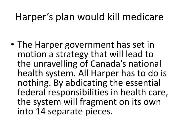 Harper's plan would kill medicare