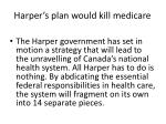 harper s plan would kill medicare