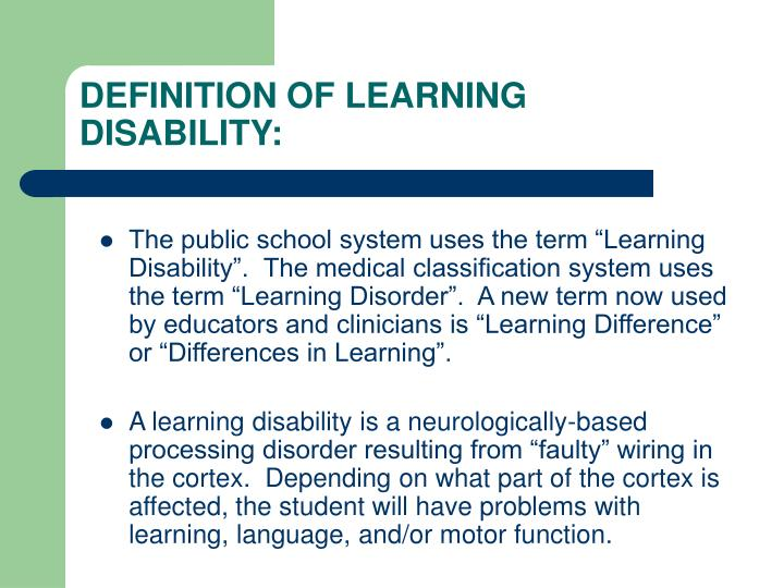 DEFINITION OF LEARNING DISABILITY: