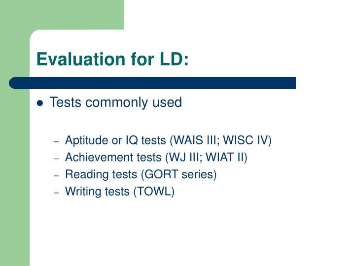 Evaluation for LD: