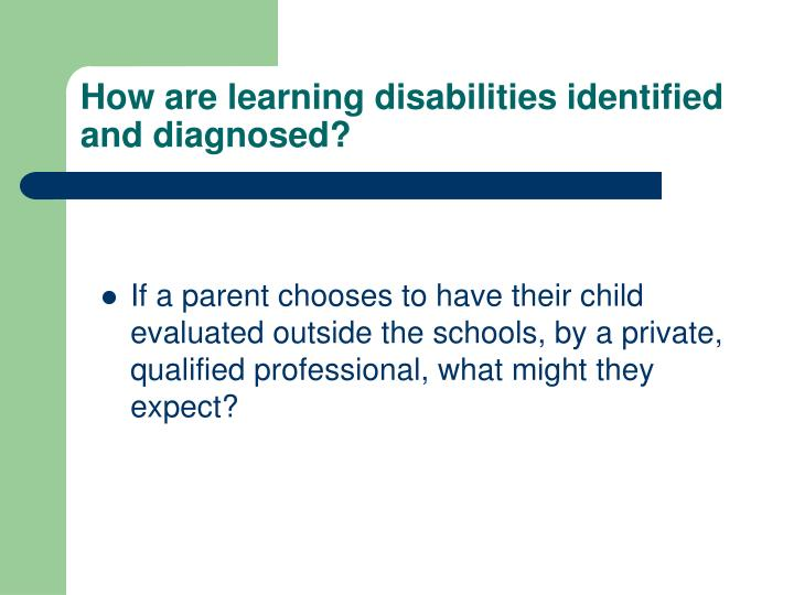 How are learning disabilities identified and diagnosed?