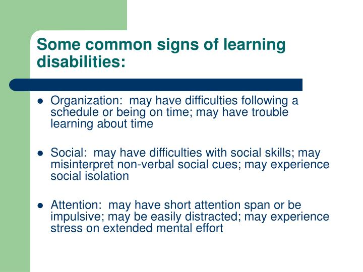 Some common signs of learning disabilities: