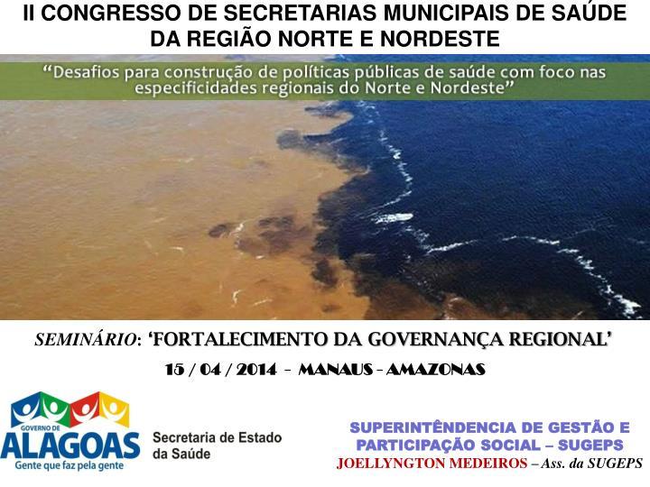 II CONGRESSO DE SECRETARIAS MUNICIPAIS DE SAÚDE DA REGIÃO NORTE E NORDESTE