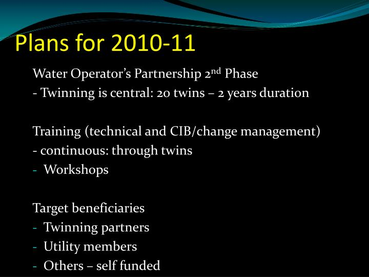Plans for 2010-11