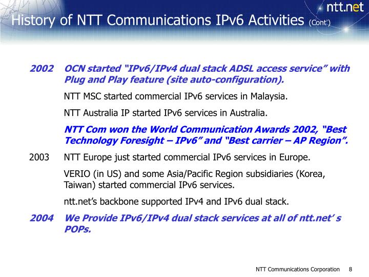 "2002	OCN started ""IPv6/IPv4 dual stack ADSL access service"" with Plug and Play feature (site auto-configuration)."
