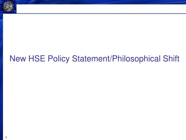 New HSE Policy Statement/Philosophical Shift