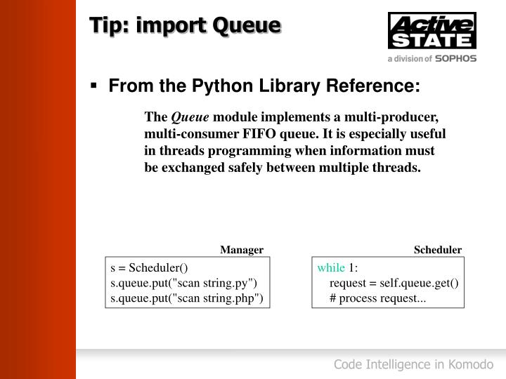Tip: import Queue