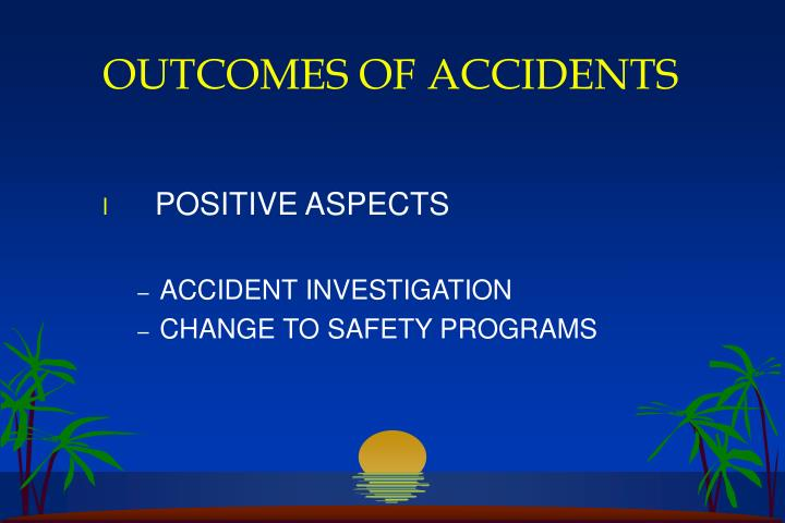 OUTCOMES OF ACCIDENTS