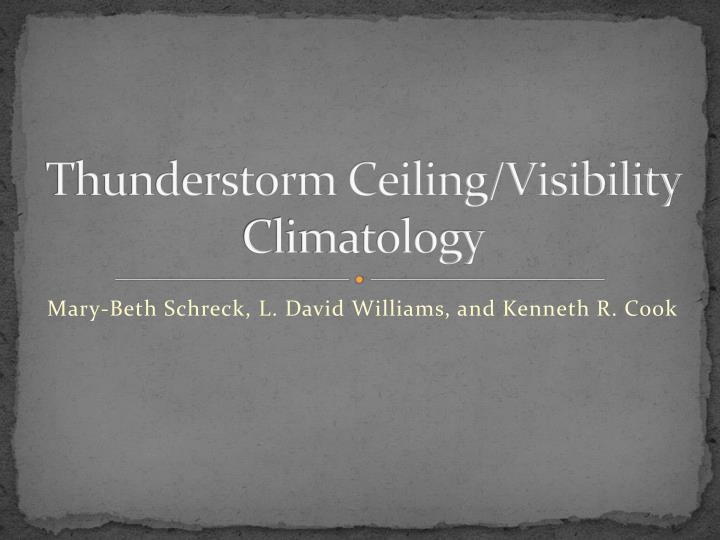 Thunderstorm ceiling visibility climatology