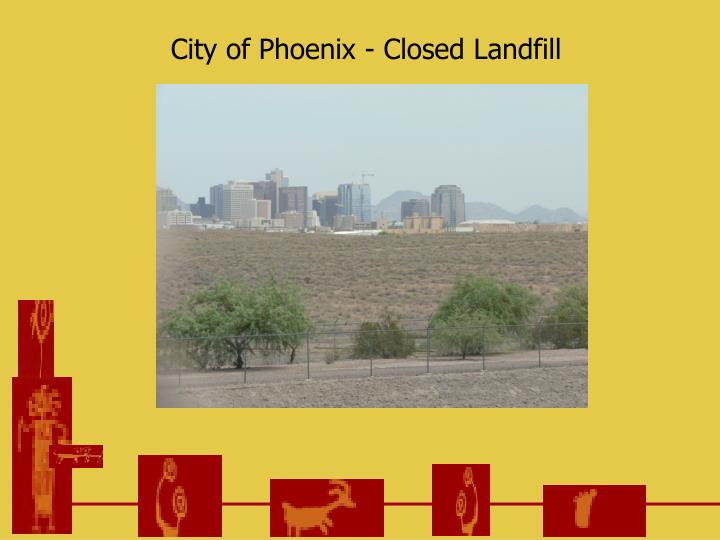 City of Phoenix - Closed Landfill