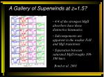 a gallery of superwinds at z 1 5