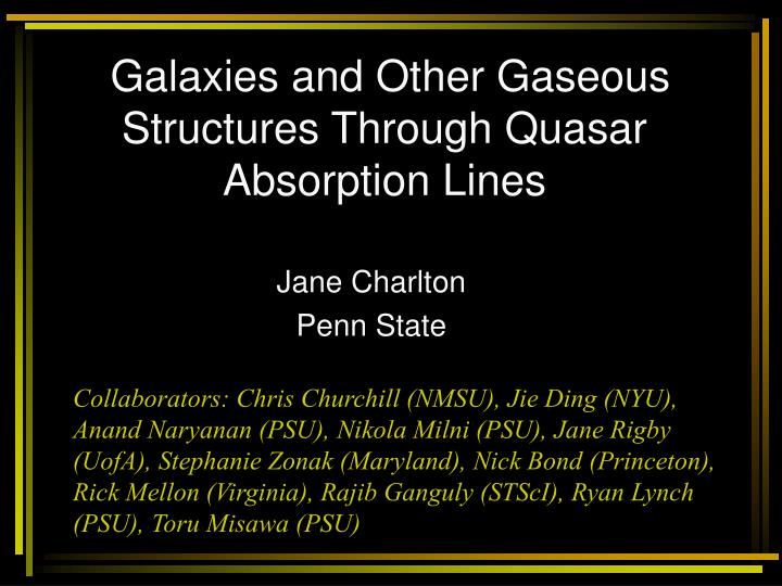 Galaxies and other gaseous structures through quasar absorption lines