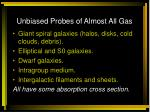 unbiased probes of almost all gas