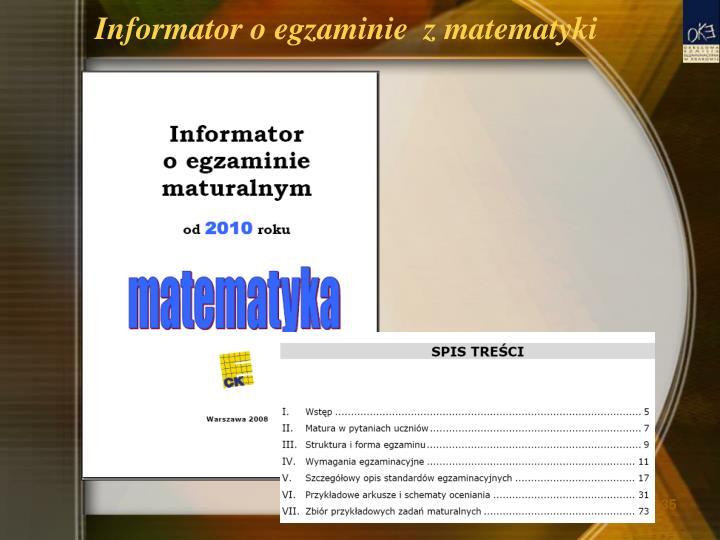 Informator o egzaminie  z matematyki