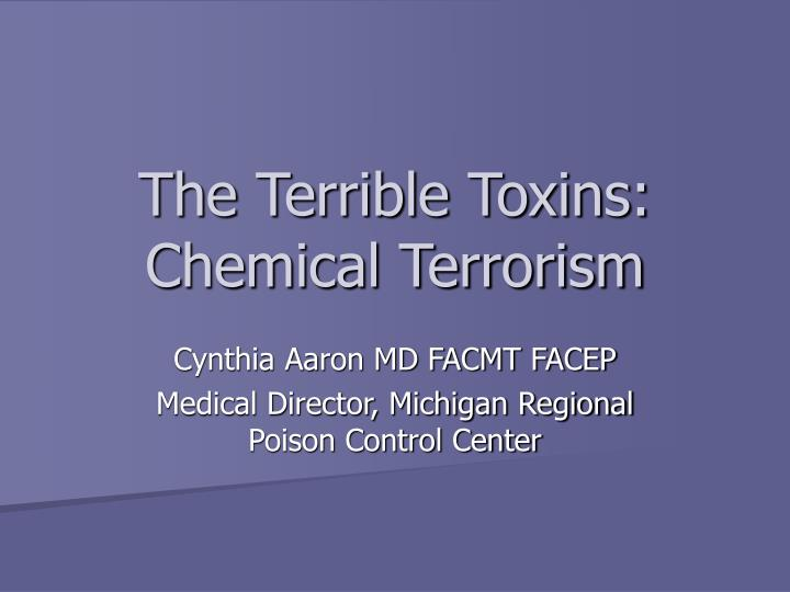 The terrible toxins chemical terrorism
