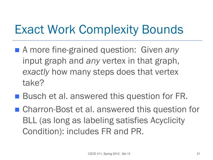 Exact Work Complexity Bounds