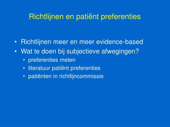 Richtlijnen en patiënt preferenties