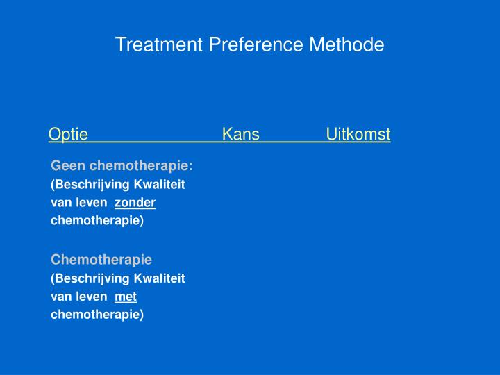 Treatment Preference Methode