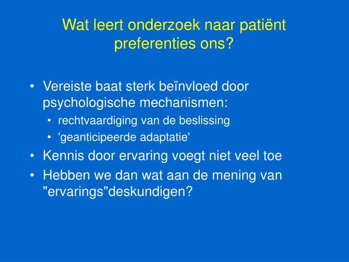Wat leert onderzoek naar patiënt preferenties ons?