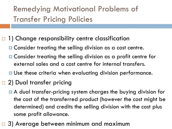 Remedying Motivational Problems of Transfer Pricing Policies